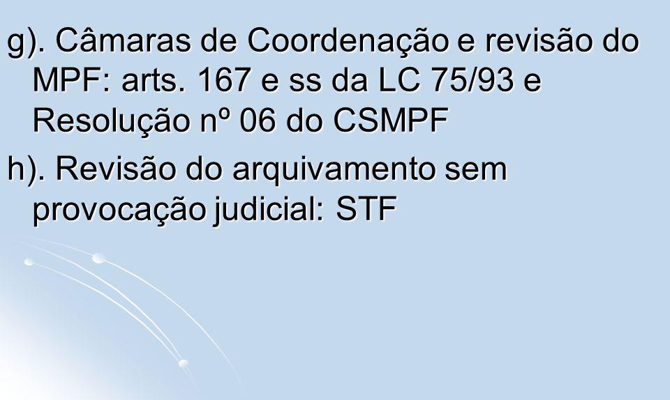 g). Câmaras de Coordenação e revisão do MPF: arts