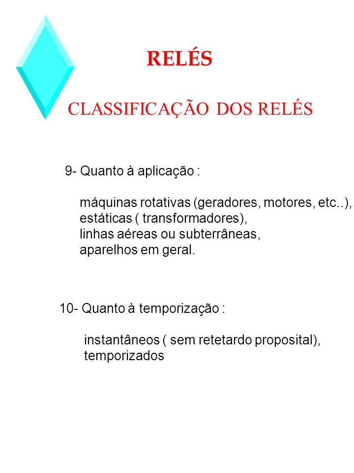 RELÉS CLASSIFICAÇÃO DOS RELÉS 9- Quanto à aplicação :