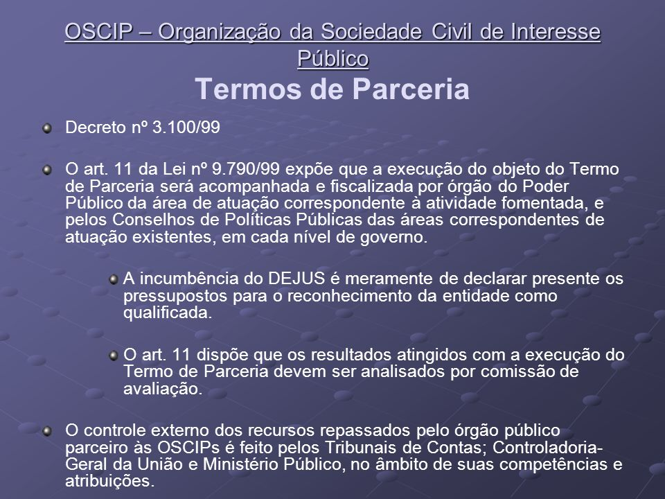 OSCIP – Organização da Sociedade Civil de Interesse Público Termos de Parceria