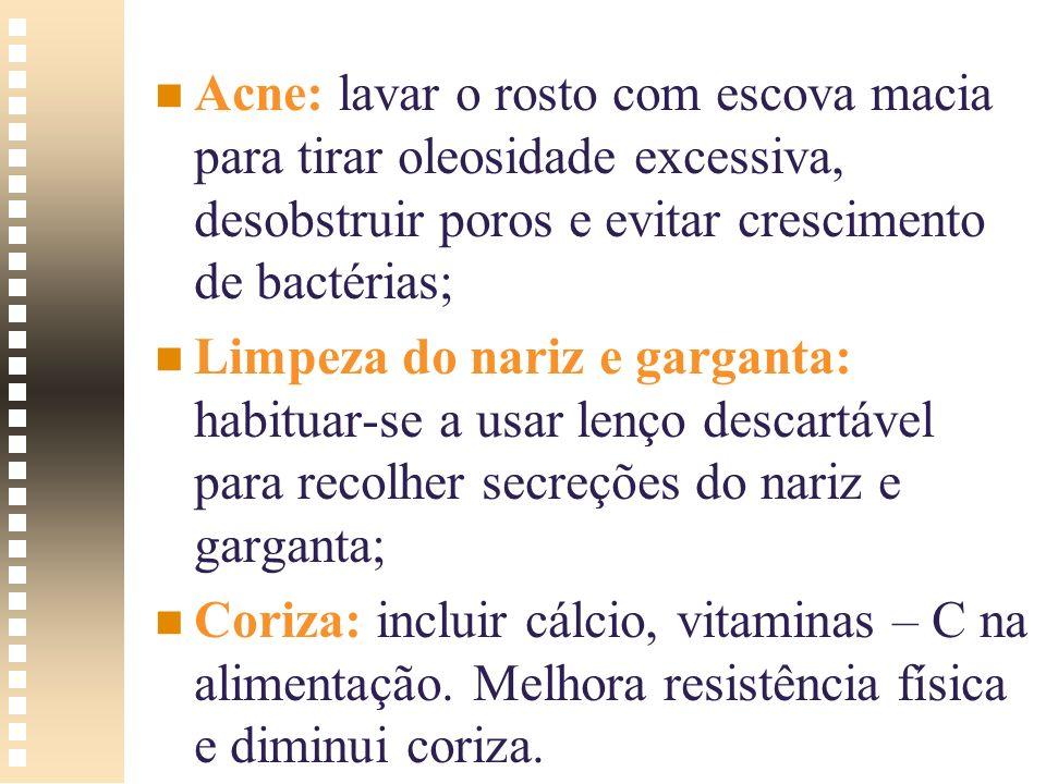 Acne: lavar o rosto com escova macia para tirar oleosidade excessiva, desobstruir poros e evitar crescimento de bactérias;