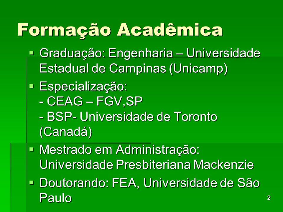 Formação Acadêmica Graduação: Engenharia – Universidade Estadual de Campinas (Unicamp)
