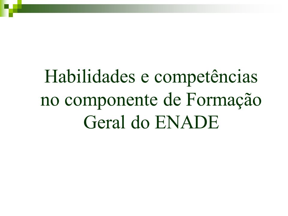 Habilidades e competências no componente de Formação Geral do ENADE