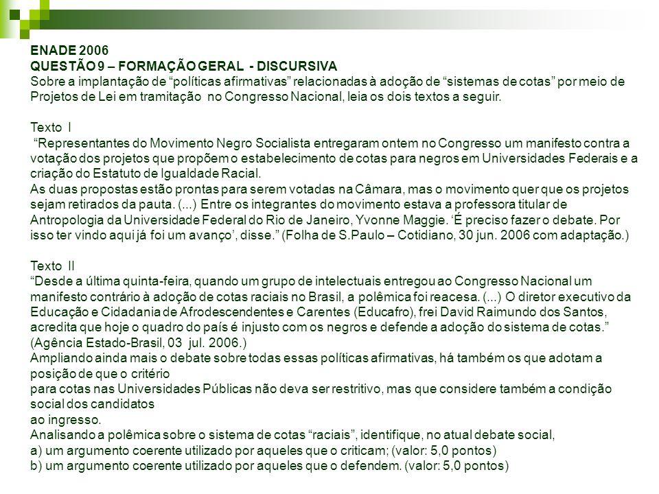 ENADE 2006 QUESTÃO 9 – FORMAÇÃO GERAL - DISCURSIVA.