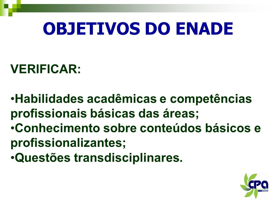 OBJETIVOS DO ENADE VERIFICAR: