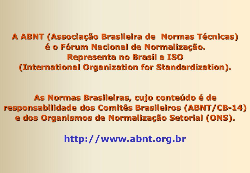 A ABNT (Associação Brasileira de Normas Técnicas) é o Fórum Nacional de Normalização.