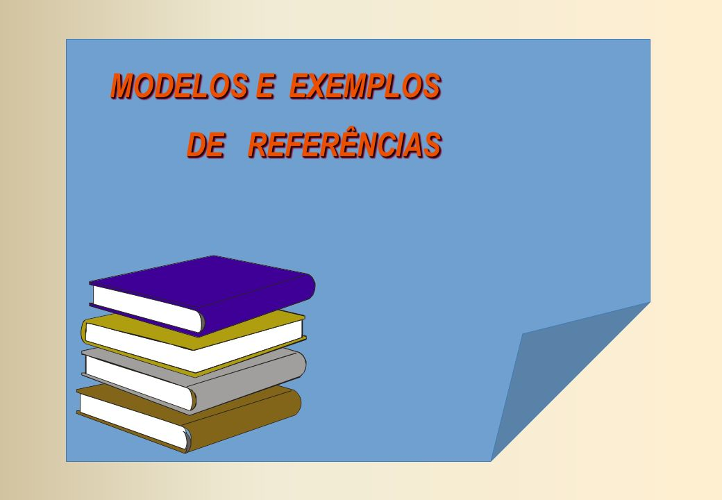 MODELOS E EXEMPLOS DE REFERÊNCIAS