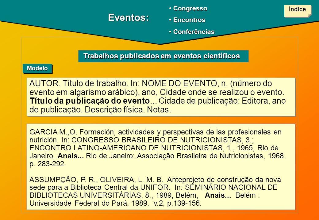 Congresso Encontros. Conferências. Índice. Eventos: Trabalhos publicados em eventos científicos.