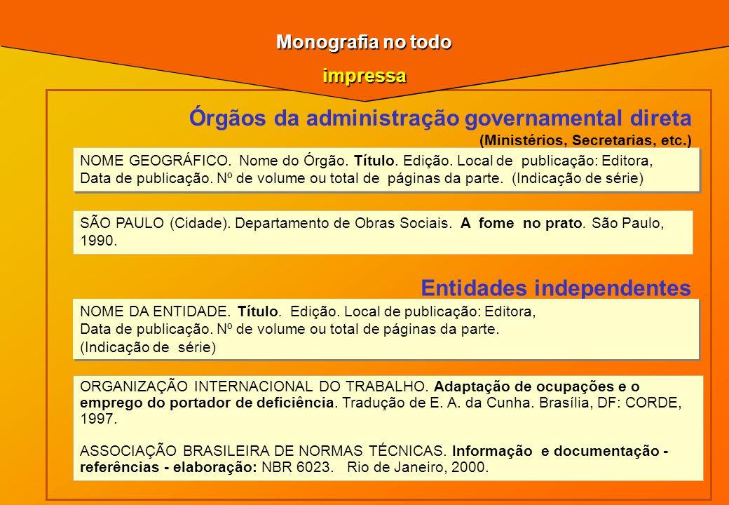 Órgãos da administração governamental direta