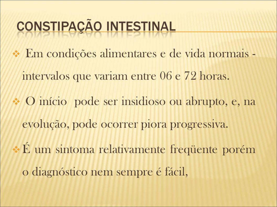 Em condições alimentares e de vida normais - intervalos que variam entre 06 e 72 horas.