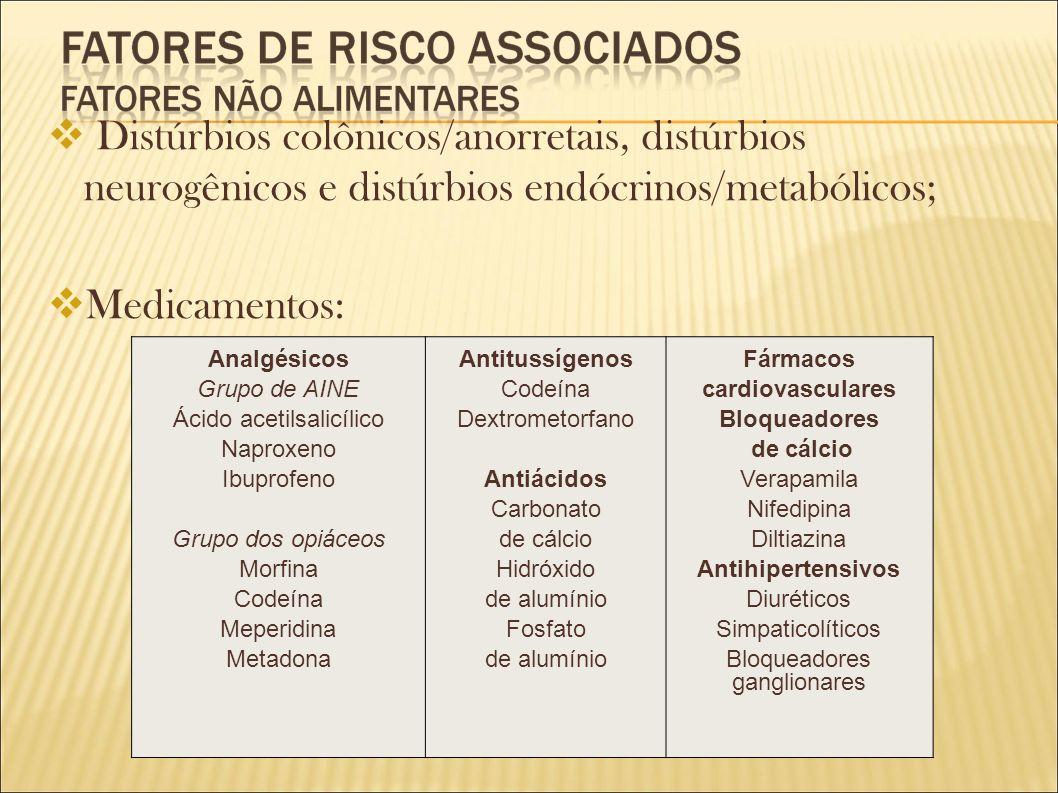 Distúrbios colônicos/anorretais, distúrbios neurogênicos e distúrbios endócrinos/metabólicos;
