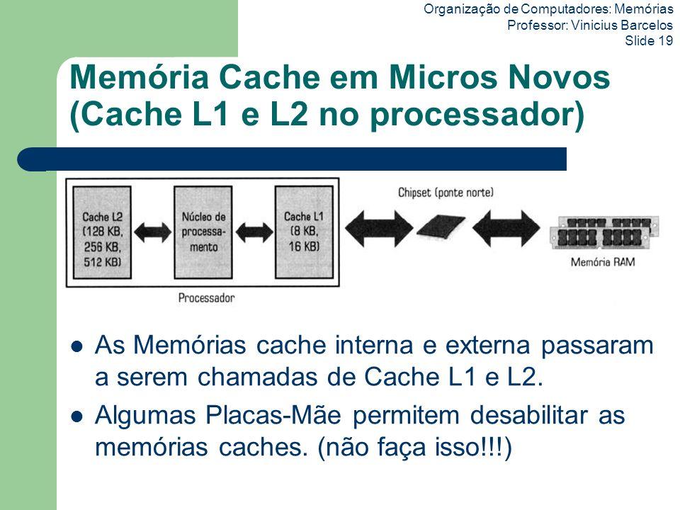 Memória Cache em Micros Novos (Cache L1 e L2 no processador)