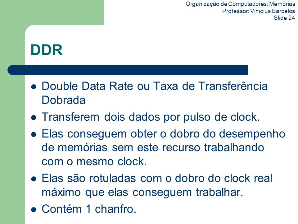 DDR Double Data Rate ou Taxa de Transferência Dobrada