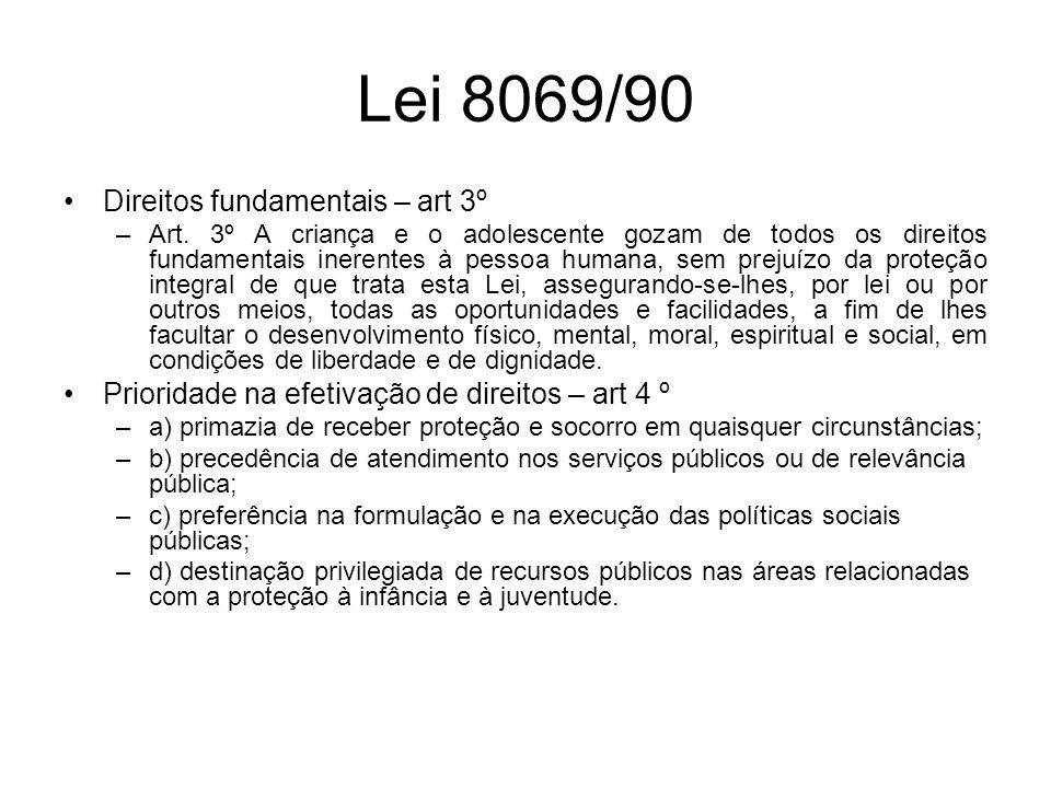 Lei 8069/90 Direitos fundamentais – art 3º