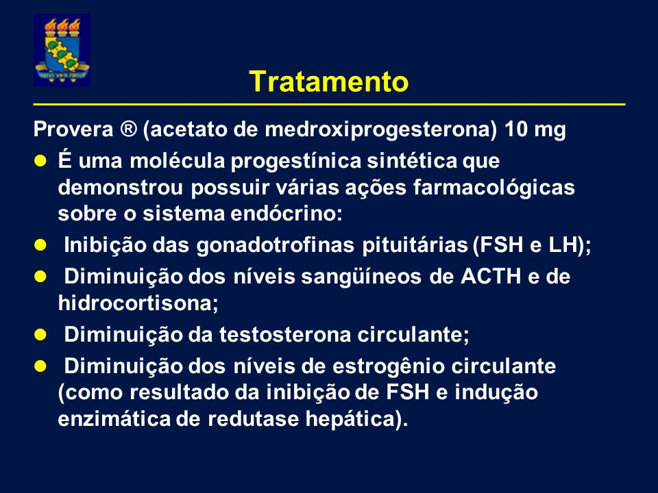 Tratamento Provera ® (acetato de medroxiprogesterona) 10 mg
