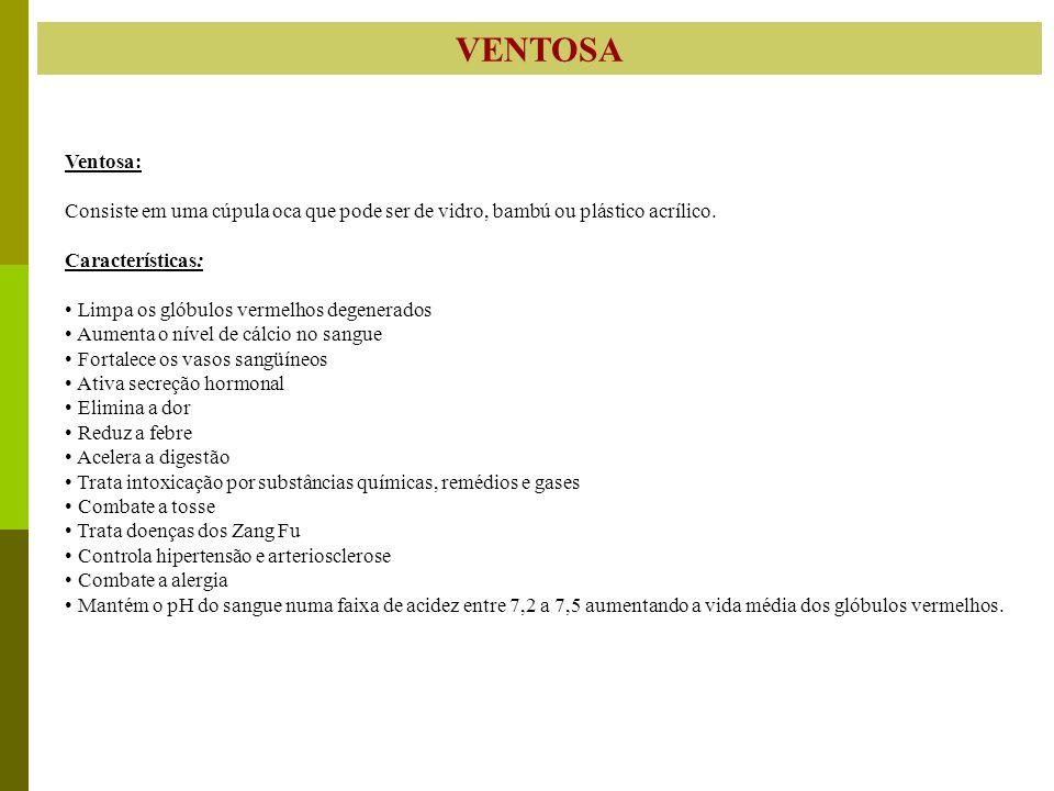 VENTOSA Ventosa: Consiste em uma cúpula oca que pode ser de vidro, bambú ou plástico acrílico. Características: