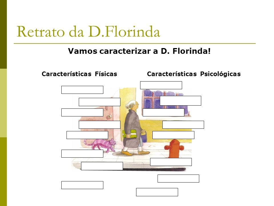 Retrato da D.Florinda Vamos caracterizar a D. Florinda!
