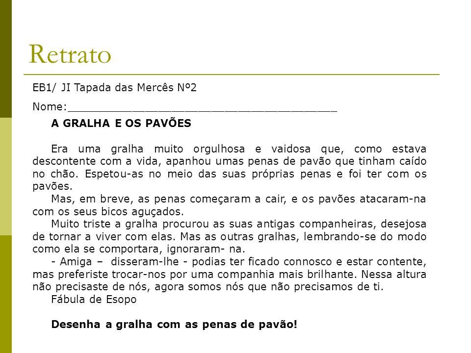 Retrato A GRALHA E OS PAVÕES EB1/ JI Tapada das Mercês Nº2