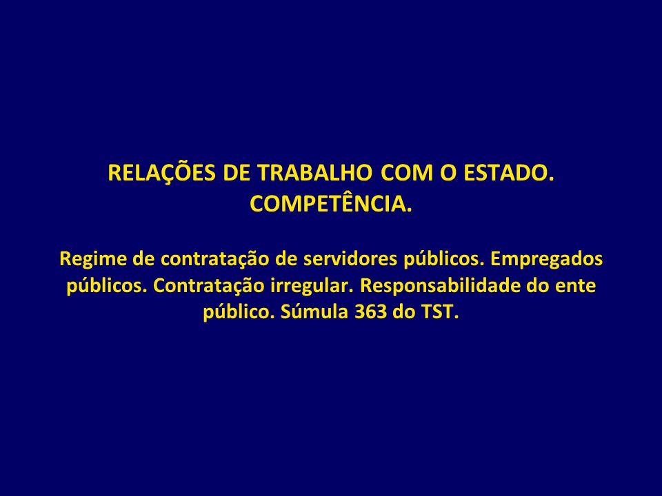 RELAÇÕES DE TRABALHO COM O ESTADO. COMPETÊNCIA