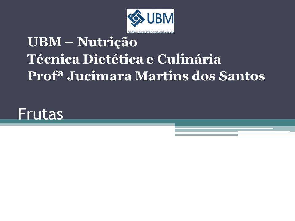 Frutas UBM – Nutrição Técnica Dietética e Culinária