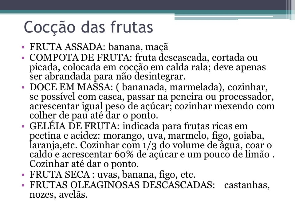 Cocção das frutas FRUTA ASSADA: banana, maçã