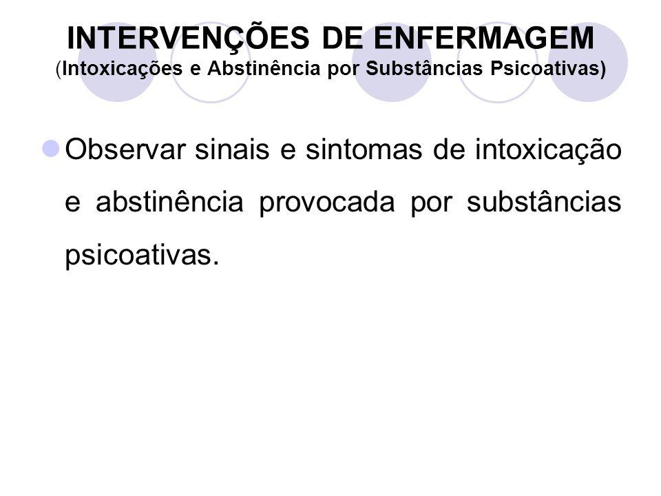 INTERVENÇÕES DE ENFERMAGEM (Intoxicações e Abstinência por Substâncias Psicoativas)