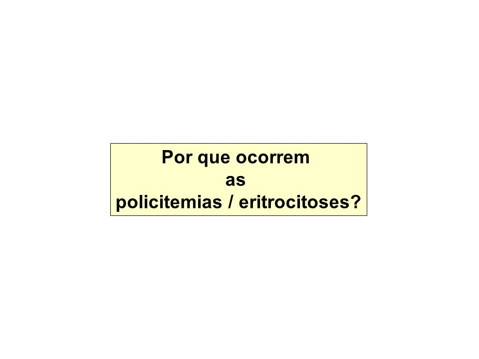 policitemias / eritrocitoses