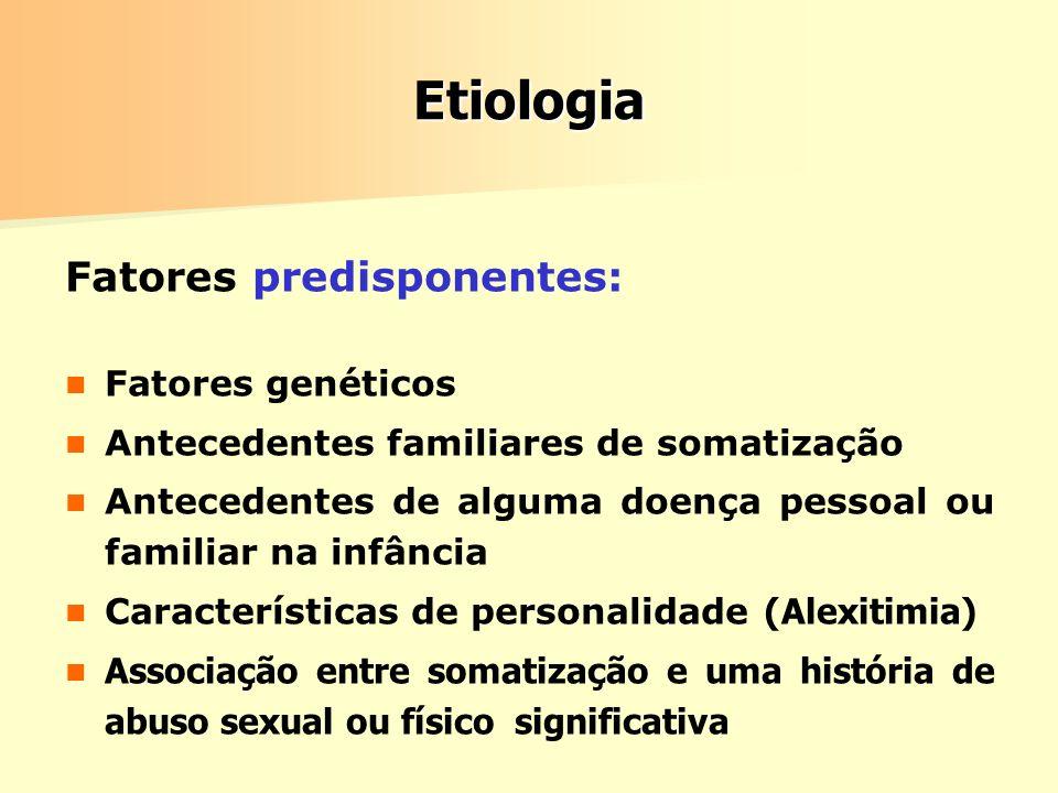 Etiologia Fatores predisponentes: Fatores genéticos