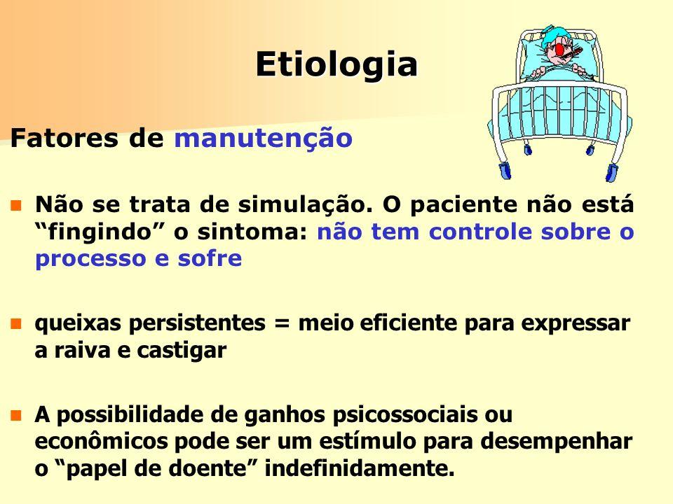 Etiologia Fatores de manutenção