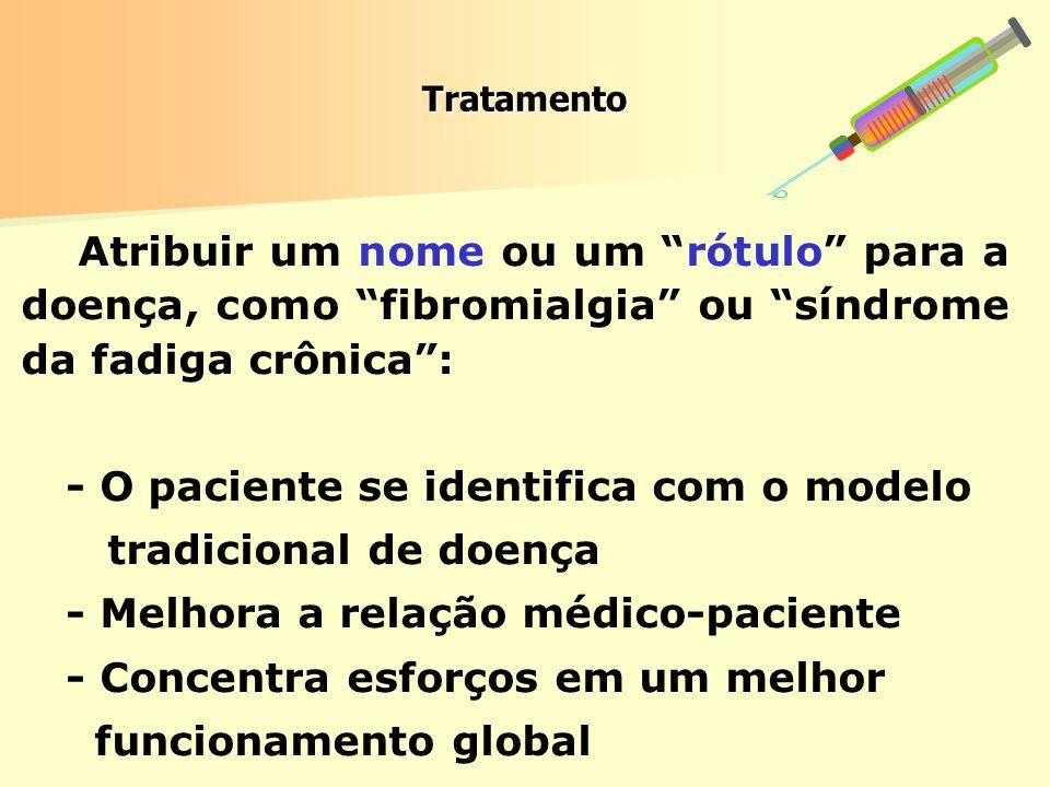 - O paciente se identifica com o modelo tradicional de doença