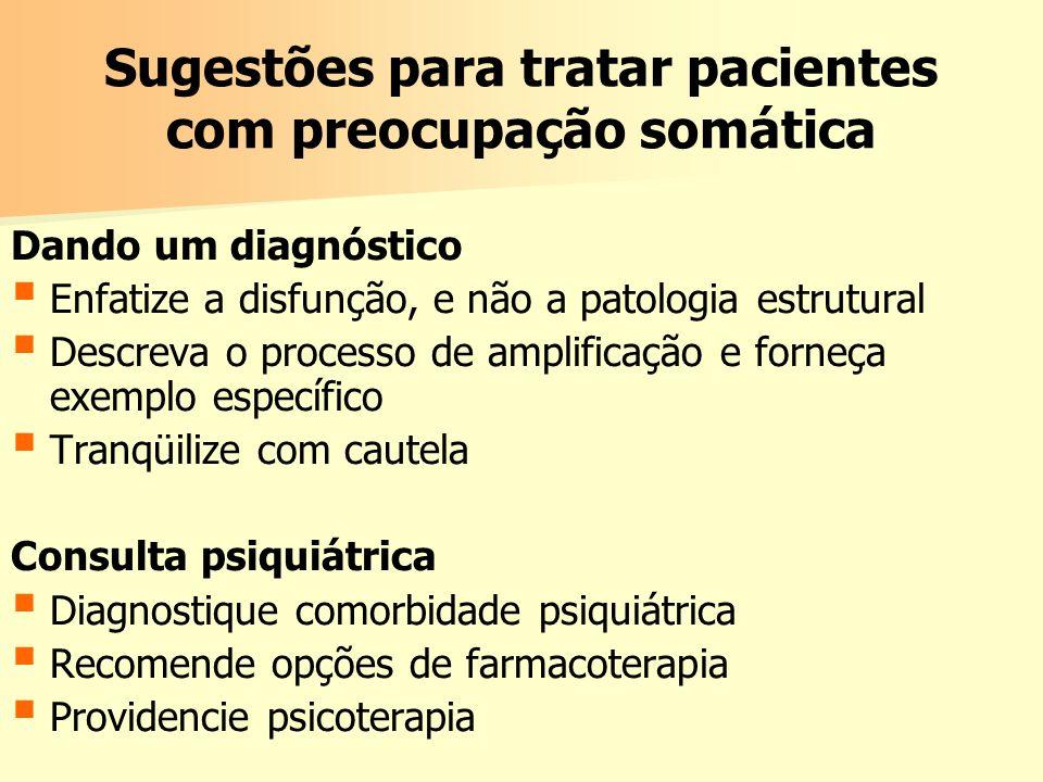 Sugestões para tratar pacientes com preocupação somática