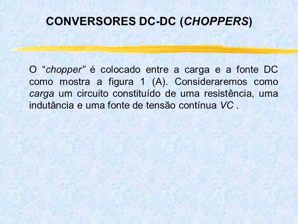 CONVERSORES DC-DC (CHOPPERS)