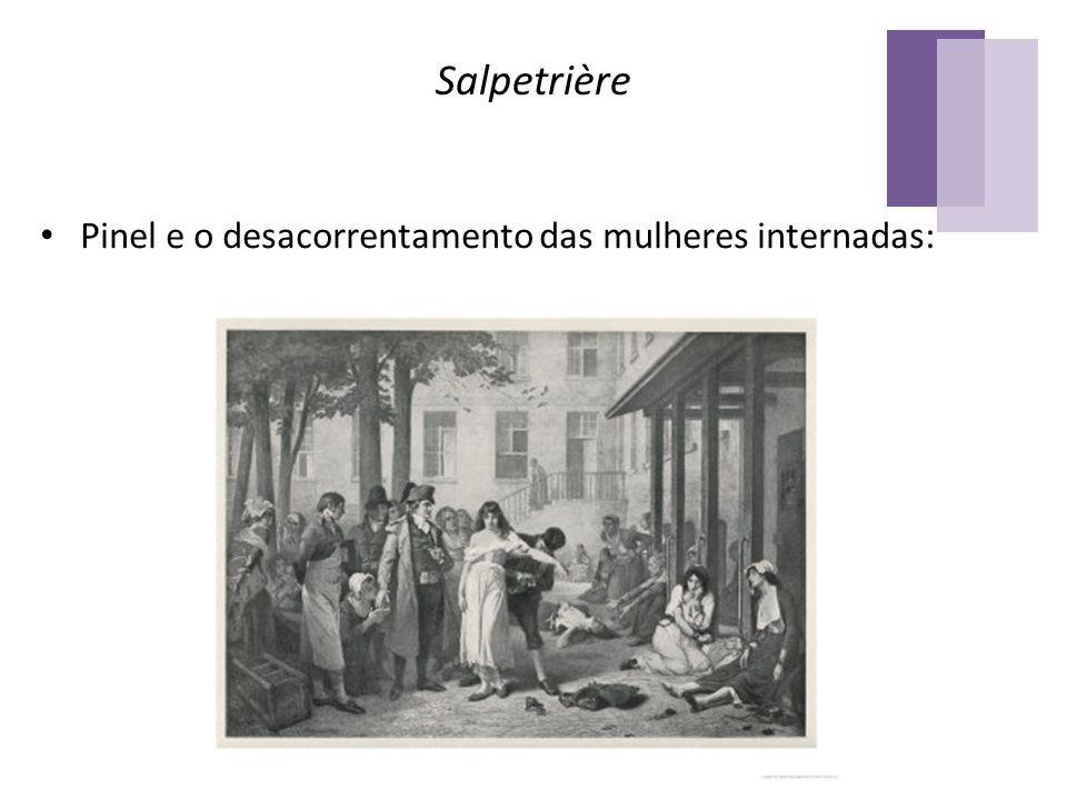 Salpetrière Pinel e o desacorrentamento das mulheres internadas: