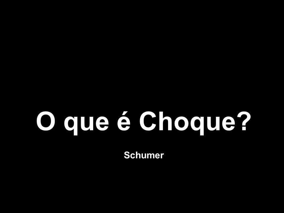 O que é Choque Schumer
