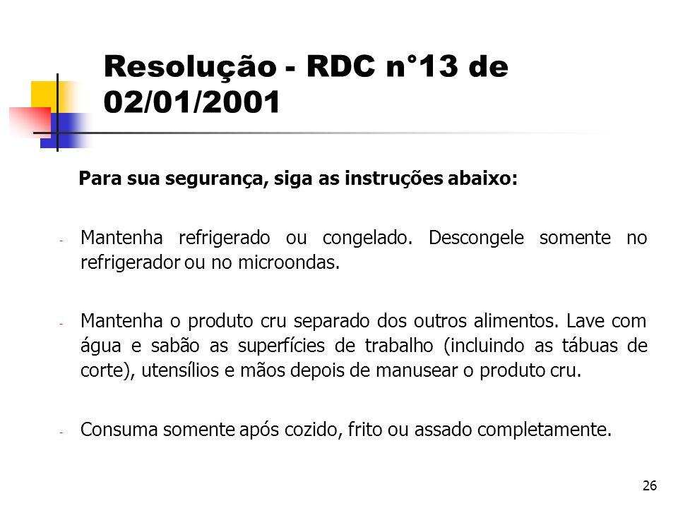 Resolução - RDC n°13 de 02/01/2001 Para sua segurança, siga as instruções abaixo: