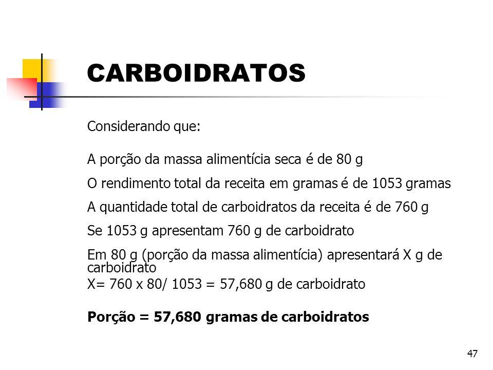 CARBOIDRATOS Considerando que: