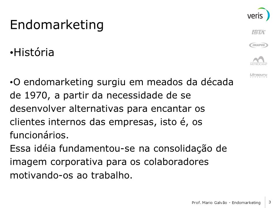 Endomarketing História O endomarketing surgiu em meados da década