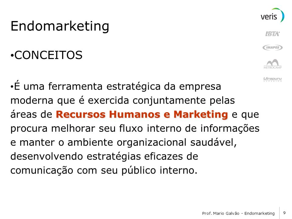 Endomarketing CONCEITOS É uma ferramenta estratégica da empresa
