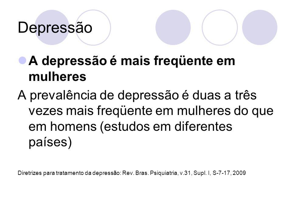 Depressão A depressão é mais freqüente em mulheres