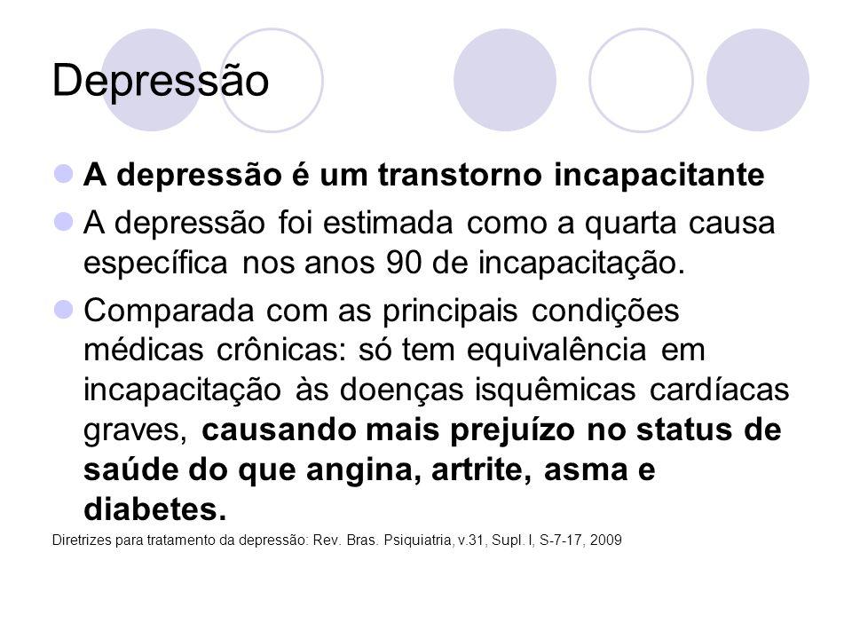 Depressão A depressão é um transtorno incapacitante