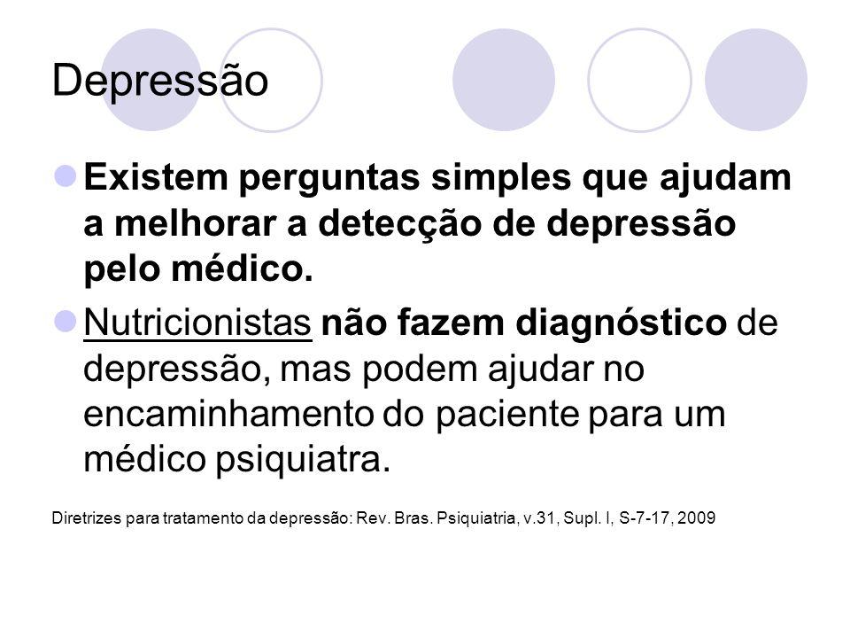 Depressão Existem perguntas simples que ajudam a melhorar a detecção de depressão pelo médico.