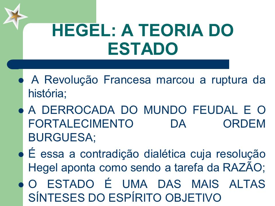 HEGEL: A TEORIA DO ESTADO