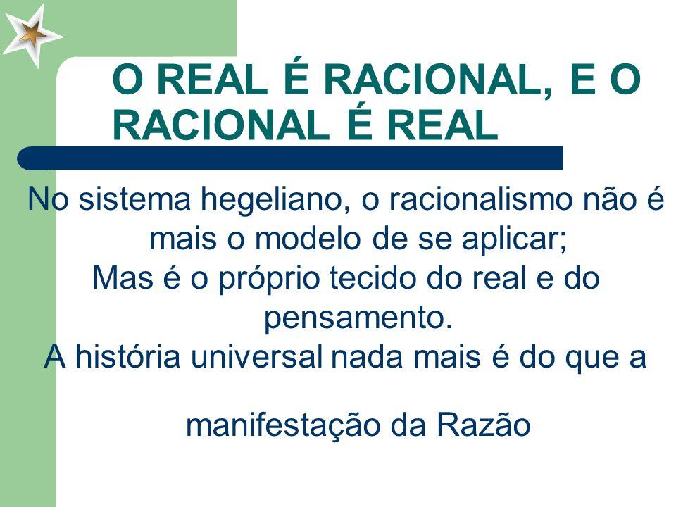 O REAL É RACIONAL, E O RACIONAL É REAL
