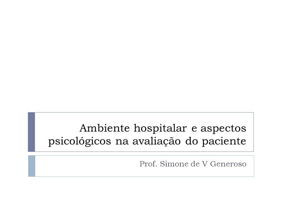 Ambiente hospitalar e aspectos psicológicos na avaliação do paciente