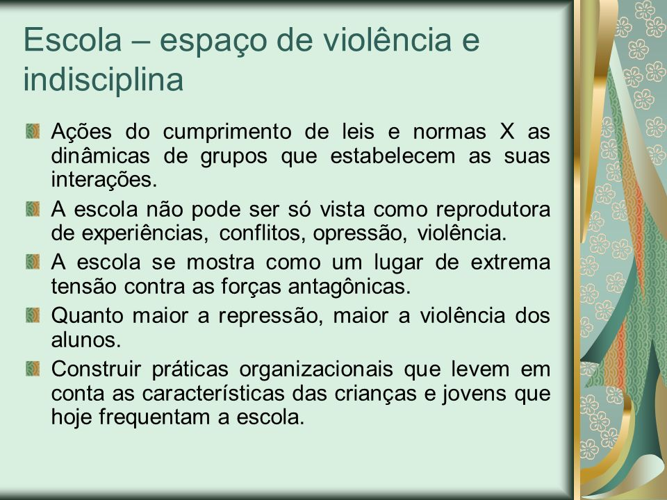 Escola – espaço de violência e indisciplina