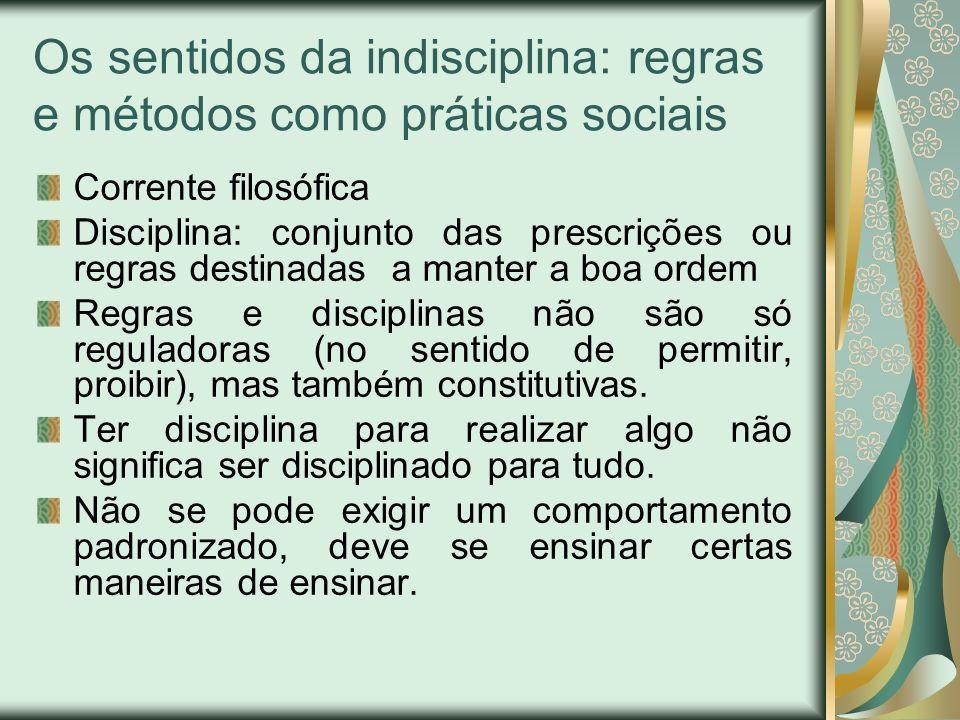 Os sentidos da indisciplina: regras e métodos como práticas sociais