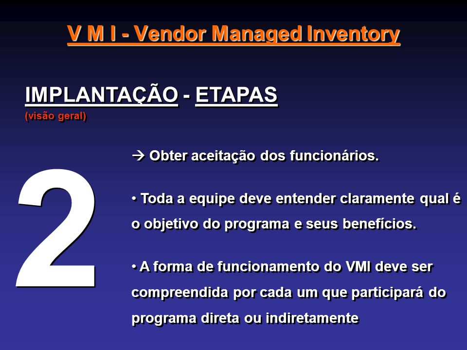 V M I - Vendor Managed Inventory