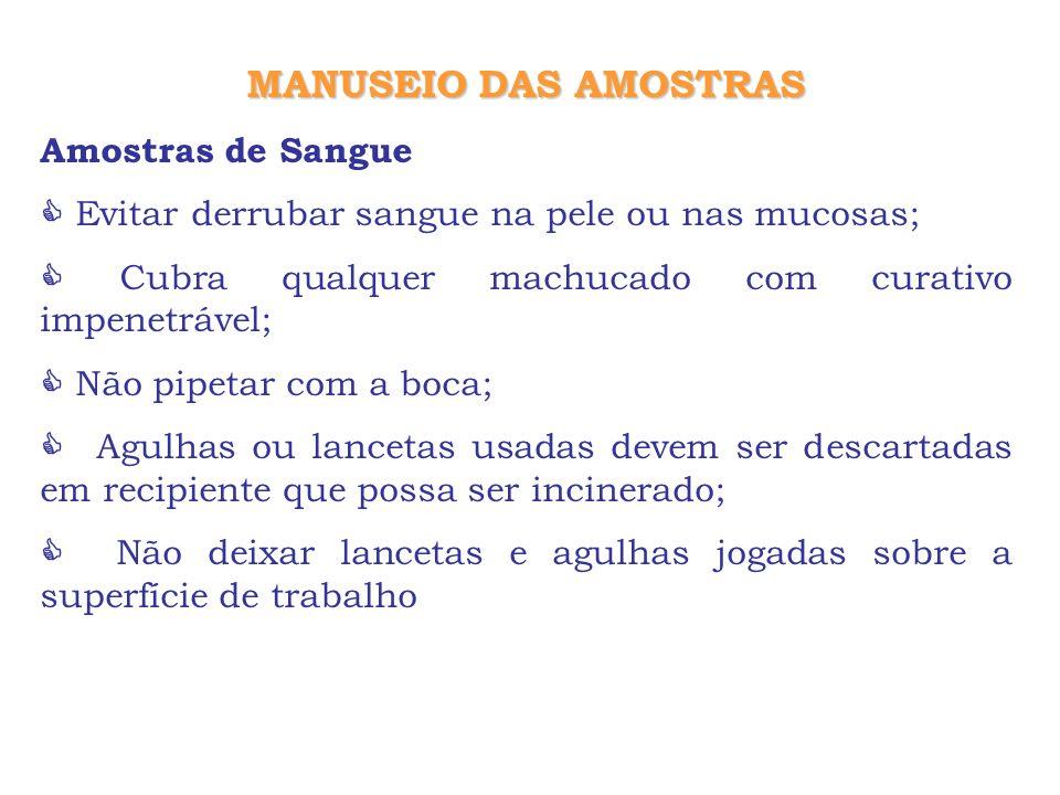 MANUSEIO DAS AMOSTRAS Amostras de Sangue