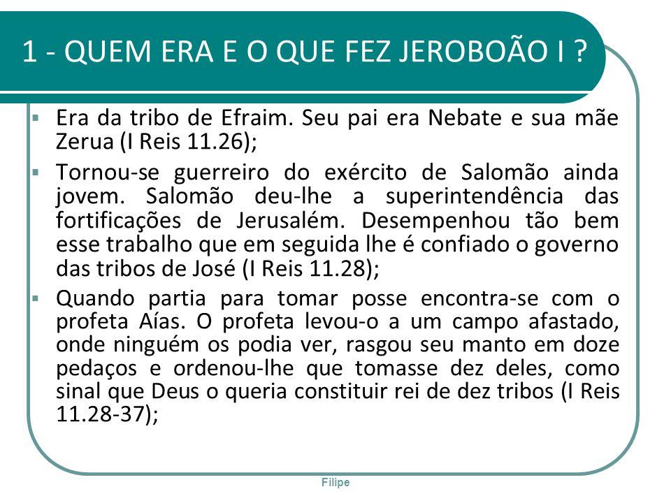 1 - QUEM ERA E O QUE FEZ JEROBOÃO I