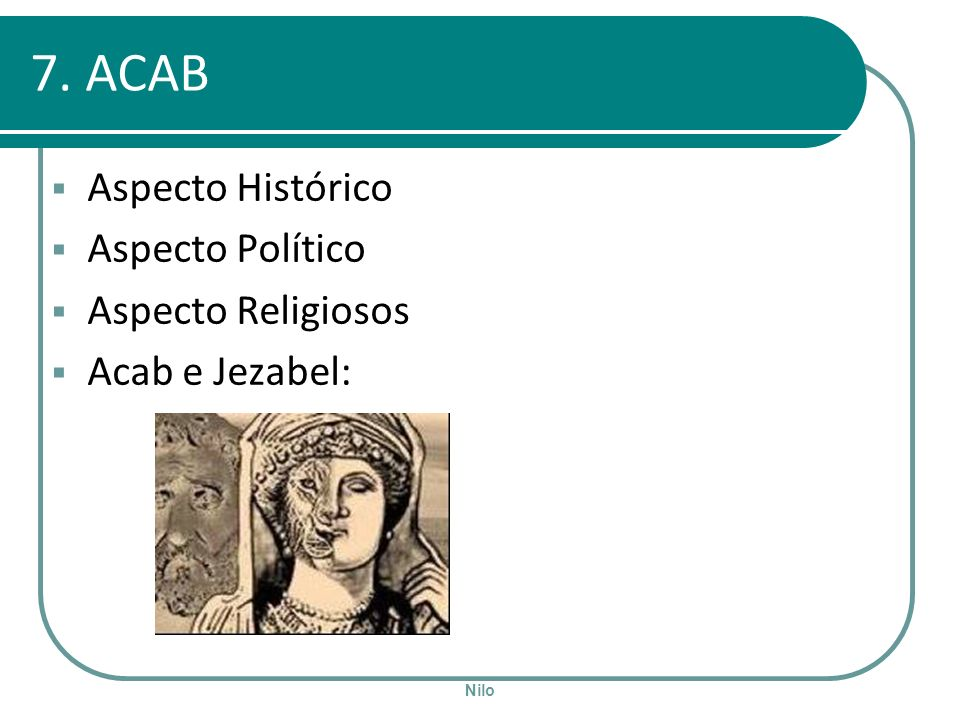 7. ACAB Aspecto Histórico Aspecto Político Aspecto Religiosos