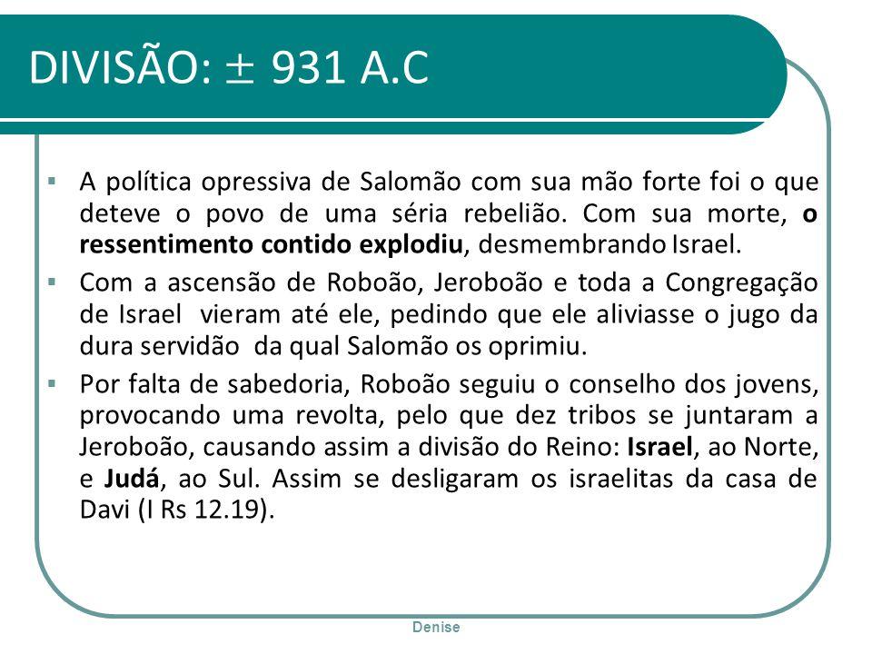 DIVISÃO: ± 931 A.C